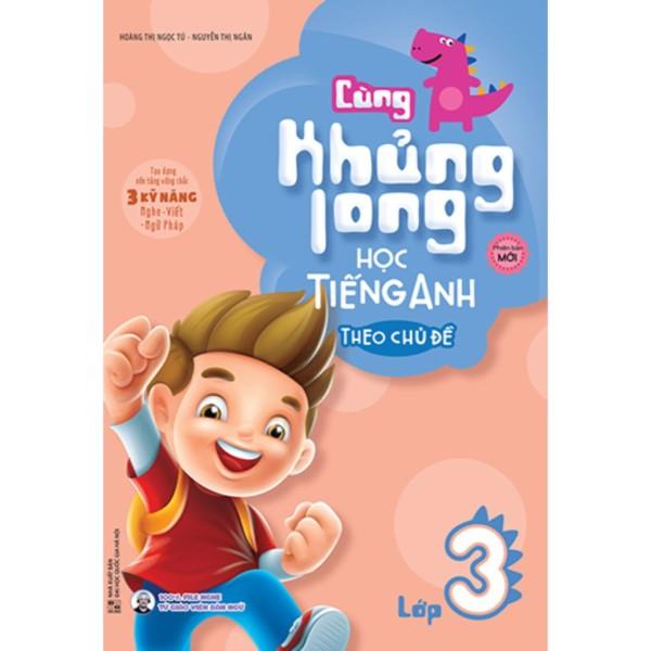 Sách - Cùng Khủng Long Học Tiếng Anh Theo Chủ Đề Lớp 3