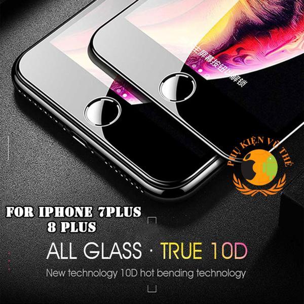 Kính Cường Lực Tràn Màn Hình 10D iPhone 7 Plus 8 Plus Full Màn Cao Cấp Phủ Nano