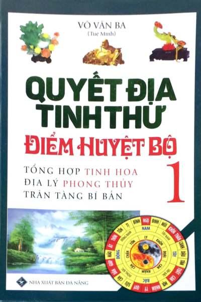 Mua Fahasa - Quyết Địa Tinh Thư Điểm Huyệt Bộ - Tổng Hợp Tinh Hoa Địa Lý Phong Thủy Trân Tàng Bí Ẩn (Tập 1)