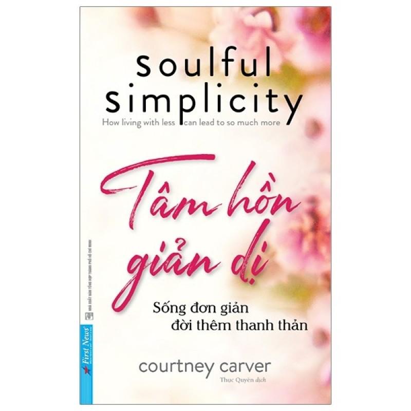 Sách First News - Tâm hồn giản dị