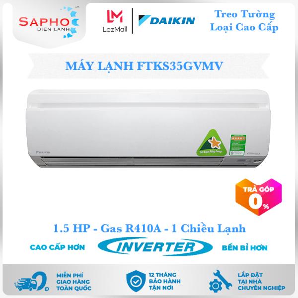 [Free Lắp HCM] Máy Lạnh Daikin Inverter FTKS35GVMV 1.5HP 12000btu Gas R410A Treo Tường 1 Chiều Lạnh Loại Cao Cấp Điều Hòa Daikin - Điện Máy Sapho