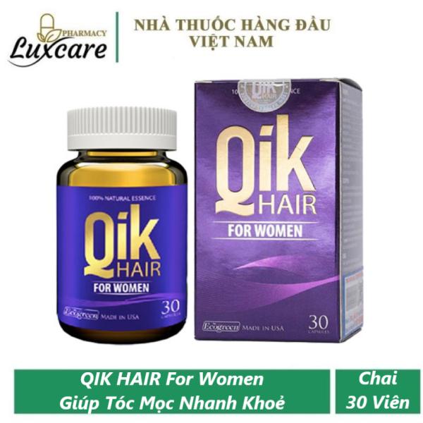 Qik Hair For Women - Giảm Rụng Tóc, Tóc Mọc Chắc Khoẻ (Chai 30 Viên) Luxcare giá rẻ