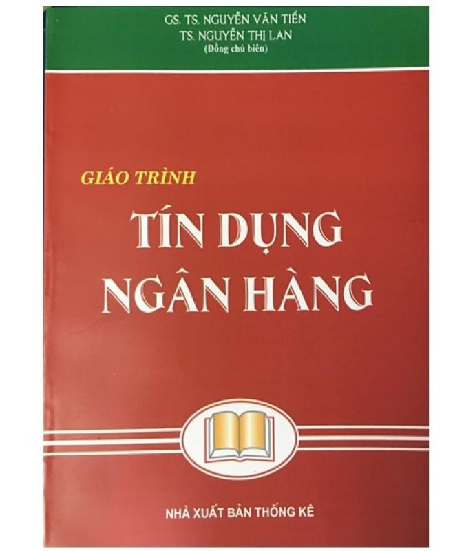 Mua Giáo Trình Tín Dụng Ngân Hàng - GS. Nguyễn Văn Tiến