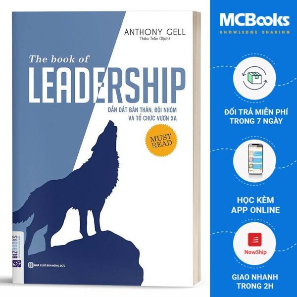 The Book Of Leadership - Dẫn Dắt Bản Thân, Đội Nhóm Và Tổ Chức Vươn Xa - BizBooks