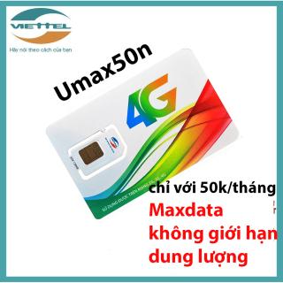 SIM Viettel 4G Umax50N Không Giới Hạn Lưu Lượng Tốc Độ Cao chỉ với 50k tháng thumbnail