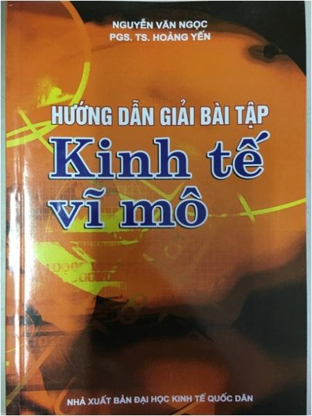 Mua Sách Kinh Tế Vĩ Mô - Hướng Dẫn Giải Bài Tập - Trường Đại Học Kinh Tế Quốc Dân
