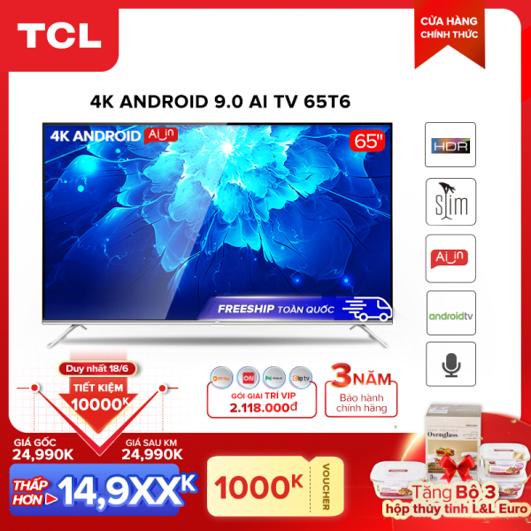 Bảng giá Smart TV TCL Android 9.0 65 inch 4K UHD wifi - 65T6 - HDR, Micro Dimming, Dolby, Chromecast, T-cast, AI+IN - Tivi giá rẻ chất lượng - Bảo hành 3 năm