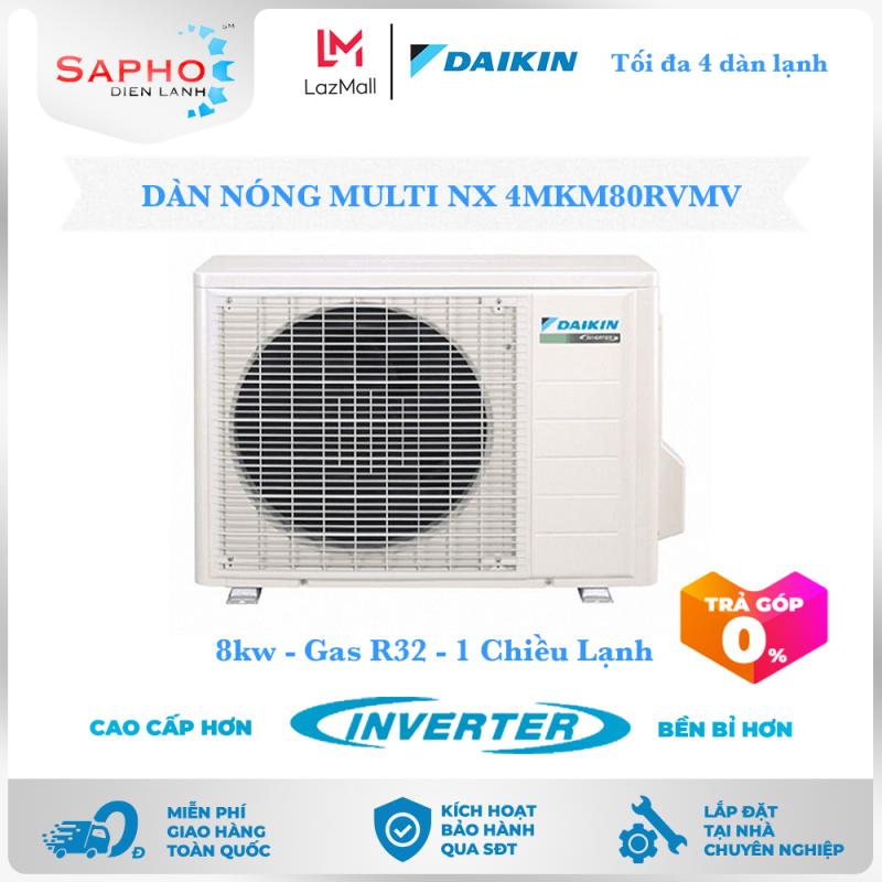 Bảng giá [Free Lắp HCM] Máy Lạnh Multi NX Daikin Inverter Chỉ Dàn Nóng 4MKM80RVMV Gas R32 1 Chiều Lạnh Điều Hòa Multi Daikin - Điện Máy Sapho