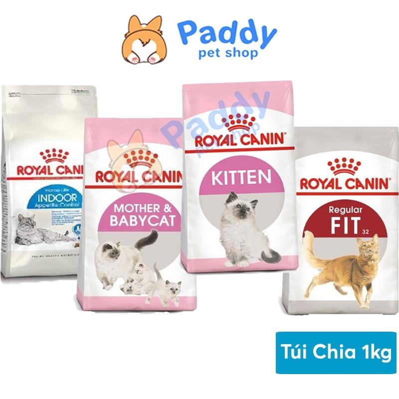 [Túi chia 1kg] Hạt Royal Canin Cho Mèo - Kitten, Indoor, Fit 32, Mother & BabyCat