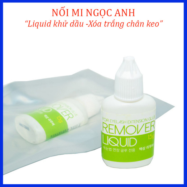 Remover Liquid khử dầu, xoá trắng chân keo
