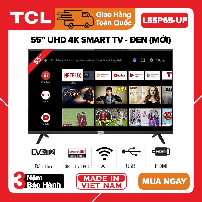 Bảng giá Smart Tivi TCL 55 inch UDH 4K - Model L55P65-UF (Youtube, Netflix, Kết nối chuột, Bluetooth) - Bảo Hành 3 Năm