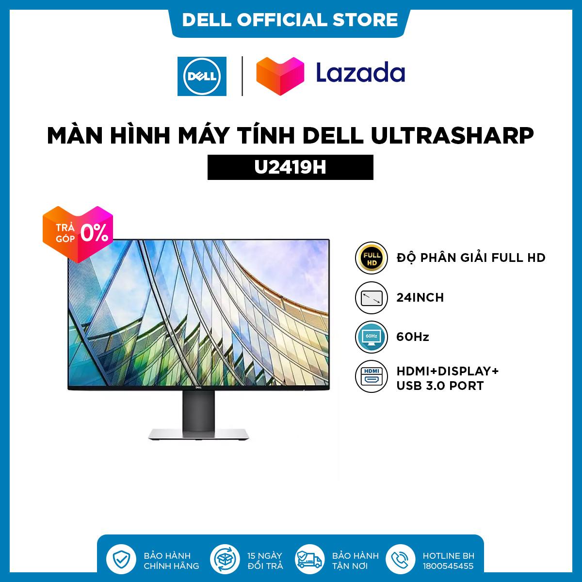 TRẢ GÓP 0%_FREESHIP  Màn Hình Máy Tính Dell Ultrasharp U2419H 24inch FullHD IPS 60Hz 8ms HDMI+Display+USB 3.0 Port
