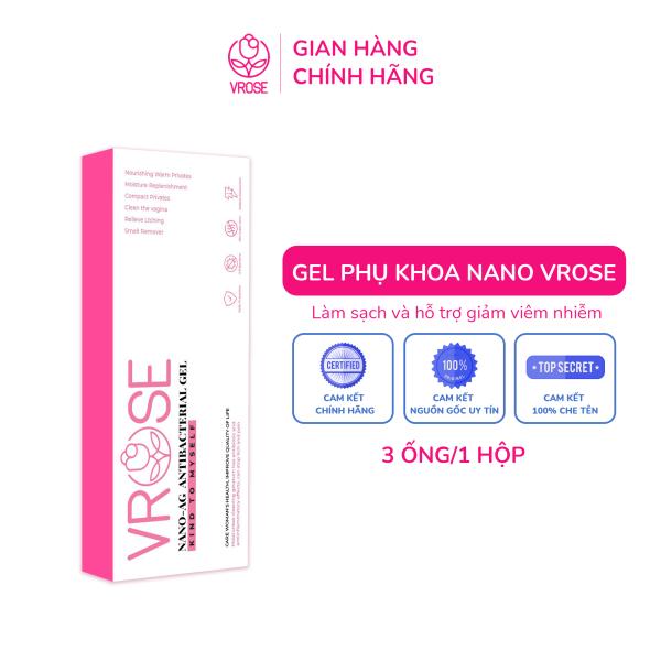 Gel phụ khoa nano Vrose làm sạch và tránh viêm nhiễm vùng kín (1 hộp 3 ống)
