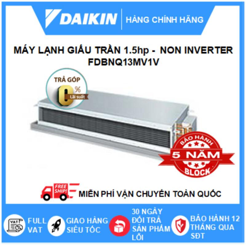 Bảng giá Máy Lạnh Giấu Trần Nối Ống Gió FDBNQ13MV1V – 1.5hp – Daikin 12000btu – Non Inverter – Môi chất lạnh R410 ( Remote Dây) - Điều hòa chính hãng - Điện máy SAPHO