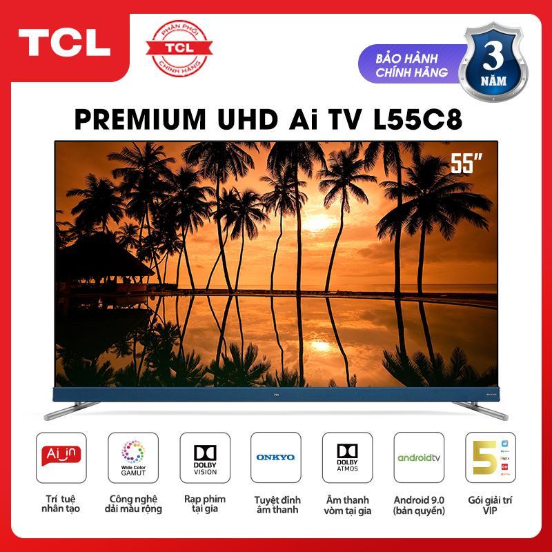 Bảng giá Android Tivi TCL 55 inch 4K UHD L55C8 - HDR, Micro Dimming, Dolby, T-cast - Tivi giá rẻ chất lượng - Bảo hành 3 năm