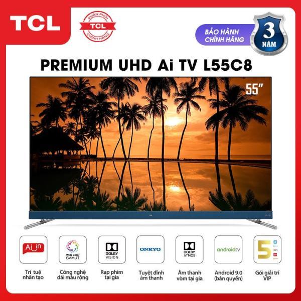 Bảng giá Android Tivi TCL 55 inch 4K UHD L55C8 - HDR, Micro Dimming, Dolby, T-cast - Tivi giá rẻ chất lượng - Bảo hành 3 năm Điện máy Pico
