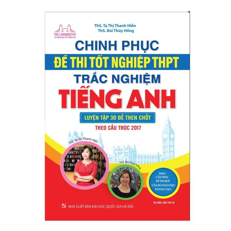 Sách - Chinh phục đề thi tốt nghiệp THPT trắc nghiệm tiếng Anh (luyện tập 30 đề then chốt) Mhbooks Tặng Bút bi