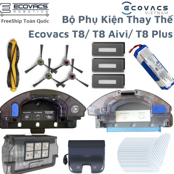 Phụ Kiện Robot Hút Bụi ECOVACS T8/ T8 AIVI/ T8 AIVI PLUS - Khăn lau robot hút bụi , hộp phụ kiện thay thế robot hút bụi , pin , dock sạc , ngăn đựng nước robot hút bụi , ngăn đựng rác robot hút bụi , ngăn lau rung robot hút bụi