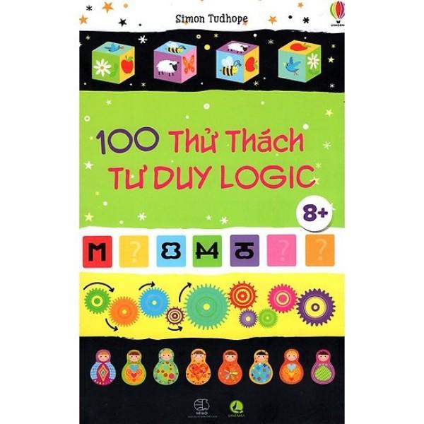 Sách : 100 Thách Thức Tư Duy Logic - Phát Triển Tư Duy IQ Cho Trẻ