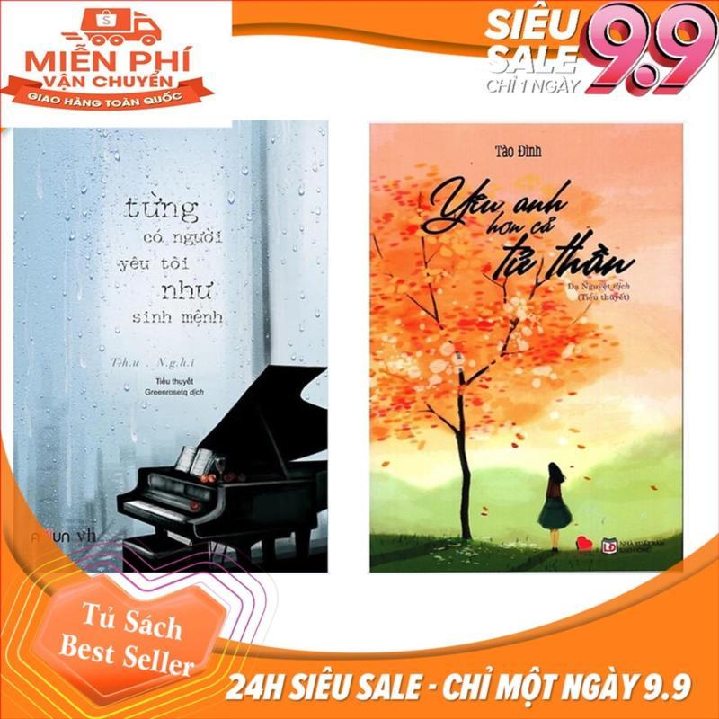 Mua Combo truyện ngôn tình hay nhất: Từng có một người yêu tôi như sinh mệnh + Yêu anh hơn cả tử thần ( Kèm Bookmark )