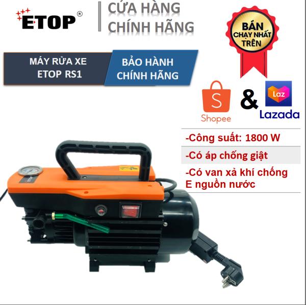 Máy rửa xe ETOP RS1 | Có áp chống giật | Công suất 1800W