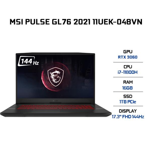 Bảng giá Laptop MSI Pulse GL76 11UEK-048VN i7-11800H | 16GB | 1TB | VGA RTX 3060 6GB | 17.3 FHD 144Hz | Win 10 Phong Vũ