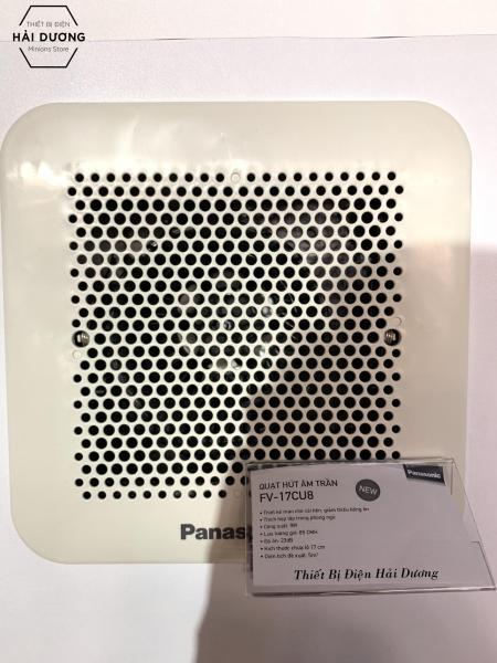 Quạt hút thông gió âm trần Panasonic FV-17CU8 - Khoét lỗ vuông 17cm - Bảo hành 1 năm