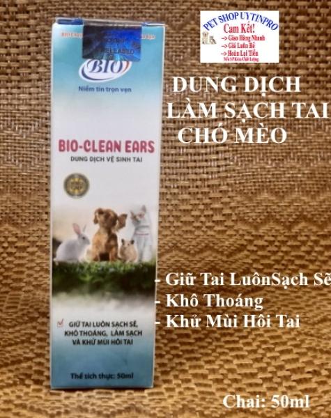 [HCM]DUNG DỊCH VỆ SINH TAI THÚ CƯNG CHÓ MÈO Bio-Clean Ears Giữ tai luôn sạch sẽ Khô thoáng Khử mùi hôi tai Chai 50ml