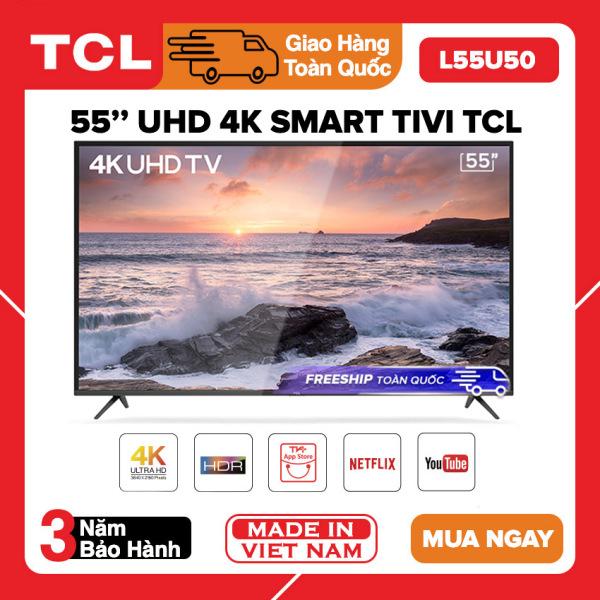 Bảng giá Smart Tivi TCL 55 inch UHD 4K - Model L55U50 HDR, Mirco Dimming, Dolby, T-Cast, Tivi Giá Rẻ - Bảo Hành 3 Năm