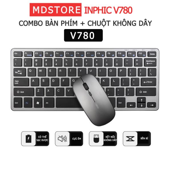 Bảng giá Bộ bàn phím và chuột không dây chính hãng INPHIC V780 siêu mỏng gọn nhé, có thể sạc lại, thiết kế tối giản, bấm cực êm Phong Vũ