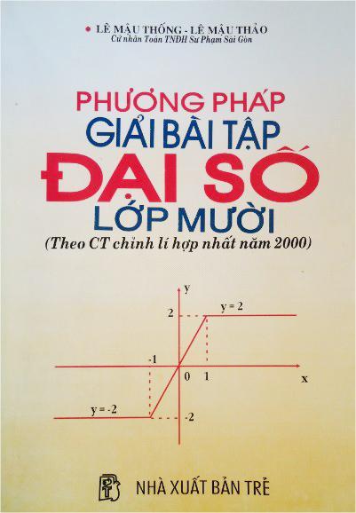 Mua Phương pháp giải bài tập đại số lớp 10 (Theo CT chỉnh lí hợp nhất năm 2000)