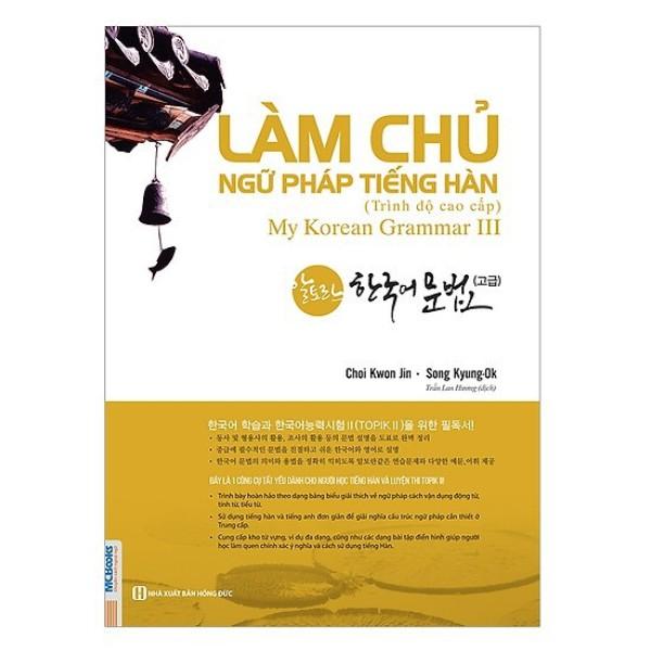 Sách Làm Chủ Ngữ Pháp Tiếng Hàn Cao Cấp