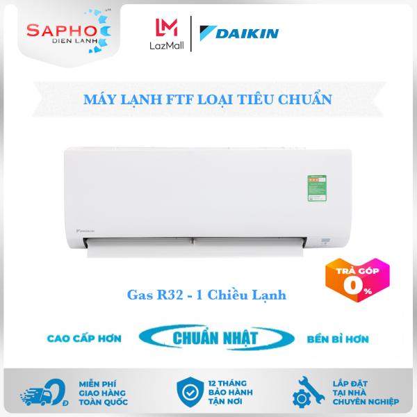 Bảng giá [Free Lắp HCM] Máy Lạnh Daikin Non Inverter FTF Gas R32 Treo Tường 1 Chiều Lạnh Loại Tiêu Chuẩn Điều Hoà Daikin - Điện Máy Sapho