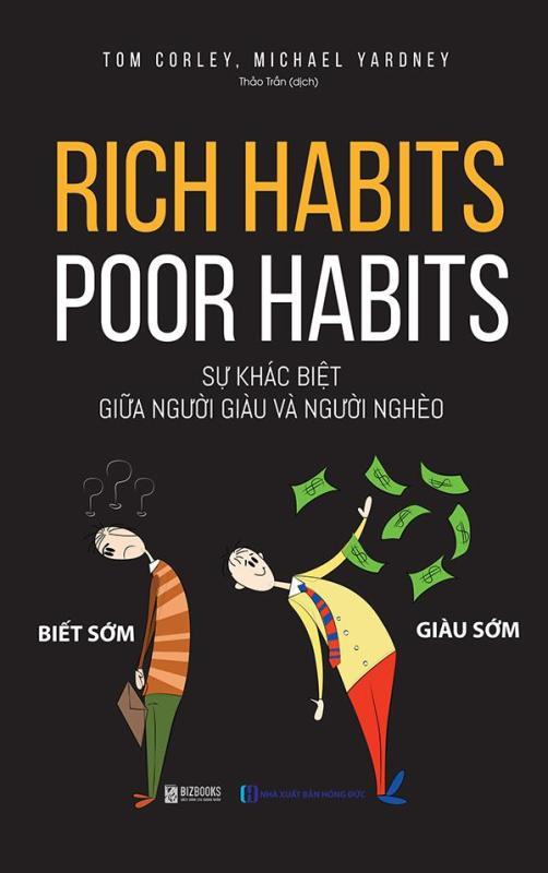 Rich habits, poor habits: Sự khác biệt giữa người giàu và người nghèo (tặng kèm bookmark)