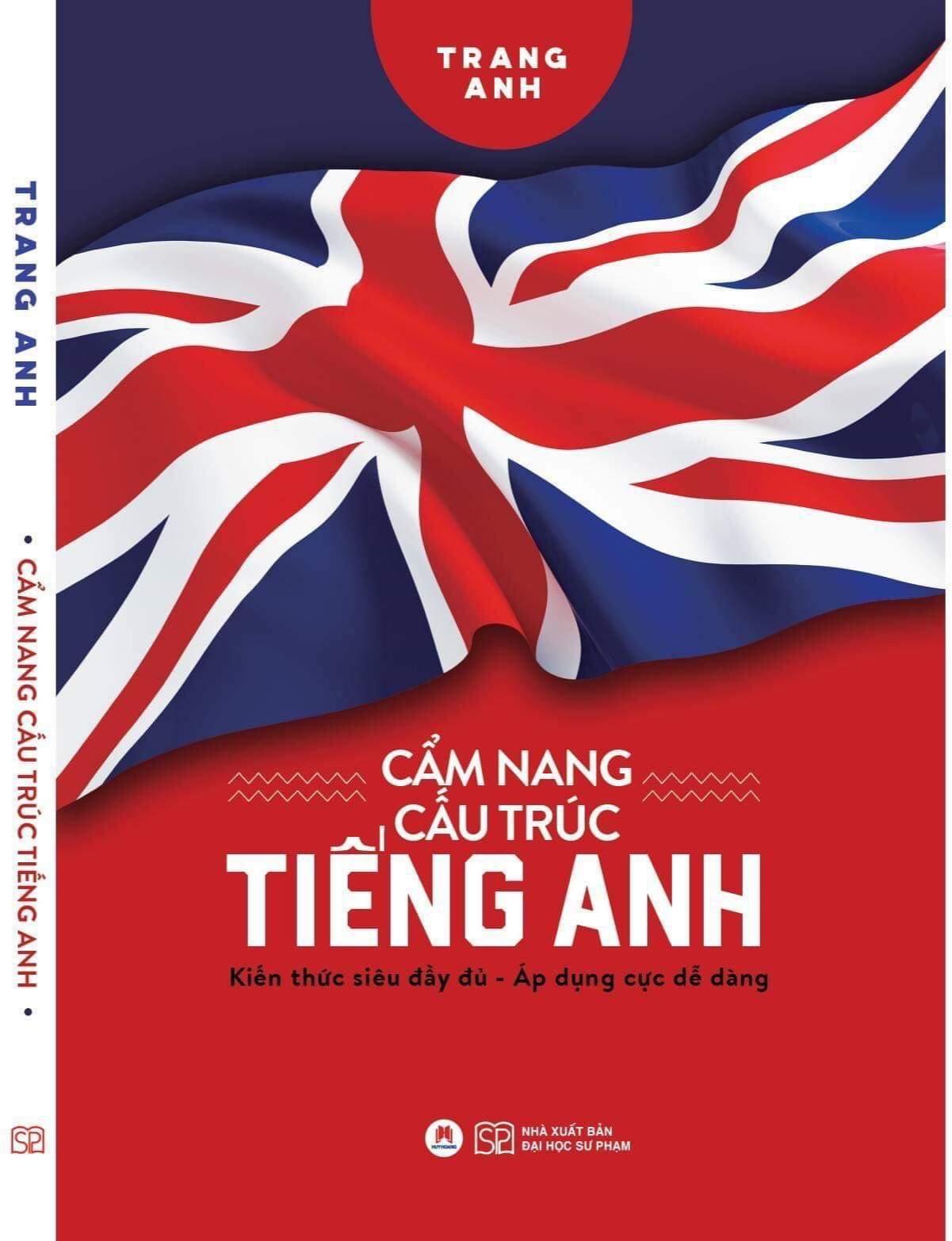 Cẩm Nang Cấu Trúc Tiếng Anh - Cô Trang Anh Giá Cực Cool