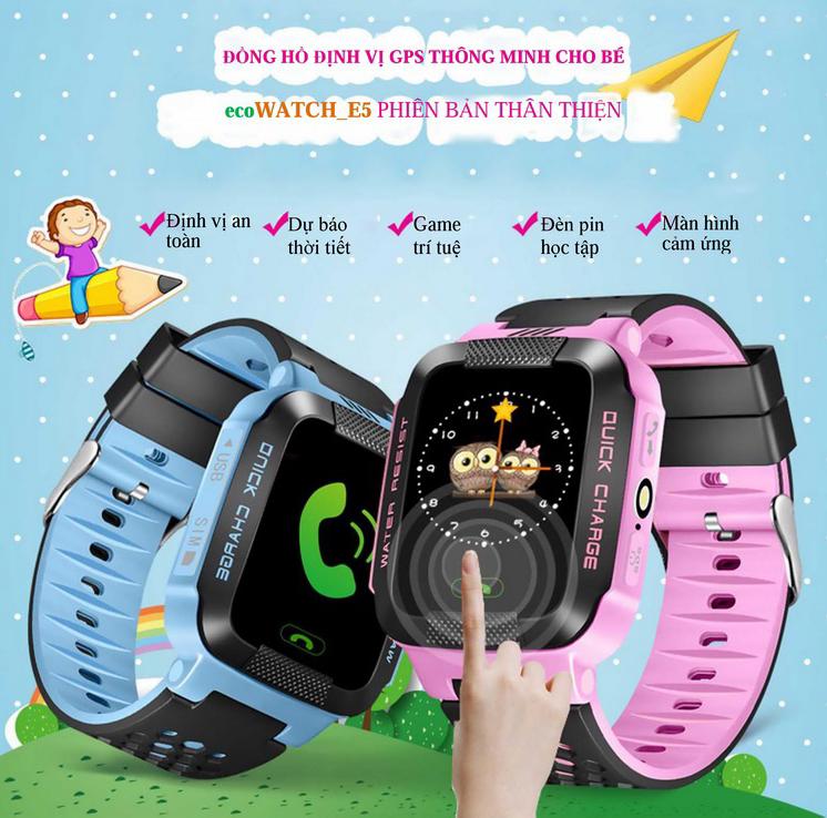 Đồng hồ định vị trẻ em Smartwatch E5,Đồng hồ định vị ecoWATCH E5 thông minh, có tiếng việt, có cảm ứng - nghe gọi 2 chiều
