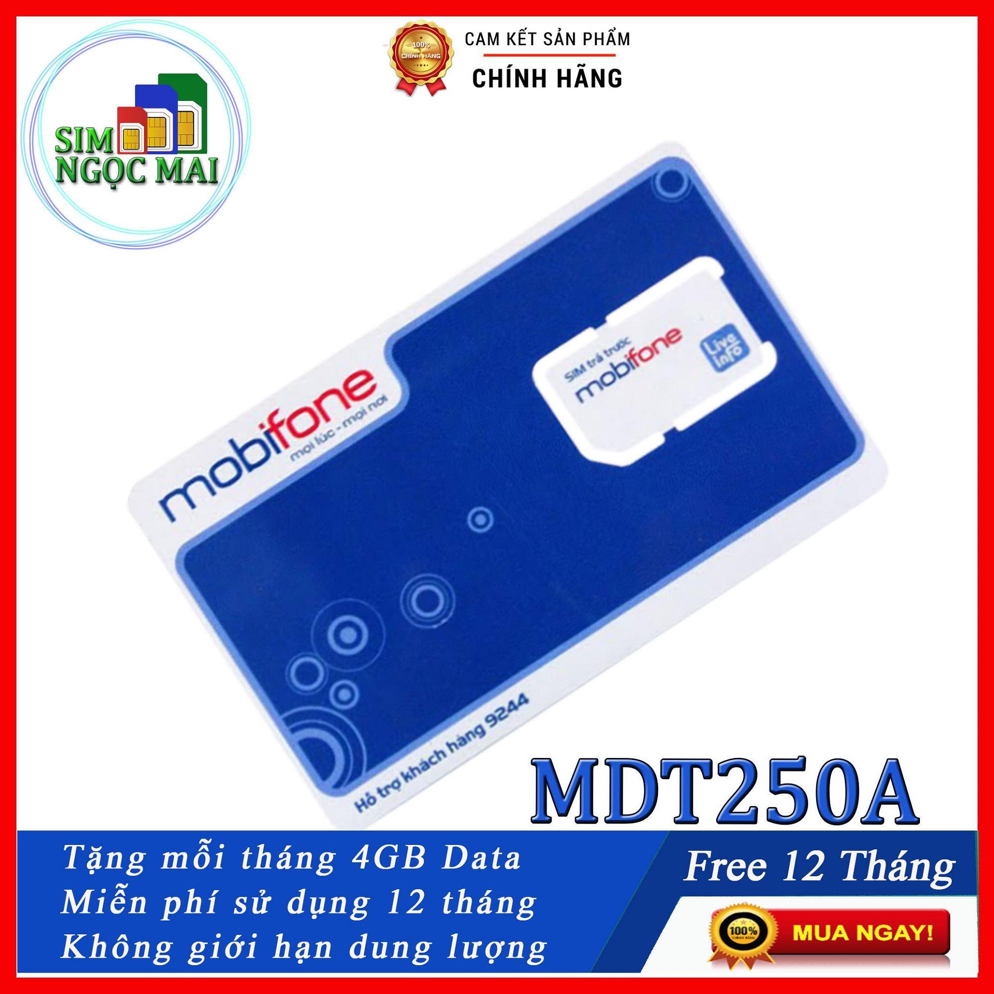 Giá Sim 4G Mobifone Trọn gói 1 năm MDT250A ( 4gb/Tháng) - MOBI MDT250A