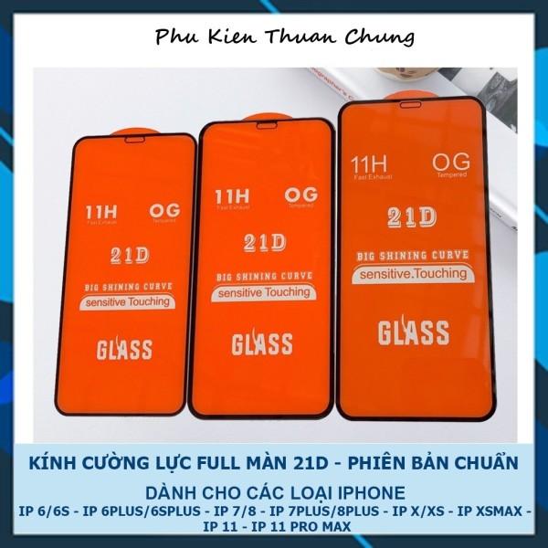 Kính Cường Lực 21D full keo iPhone 6/6s/7/76P/7P/8P/X/Xs/XsMax/11/11Pro/11ProMax, 12 , 12 Pro , 12 Max , 12 Pro Max SIÊU BỀN, SIÊU CỨNG, ÔM SÁT MÁY