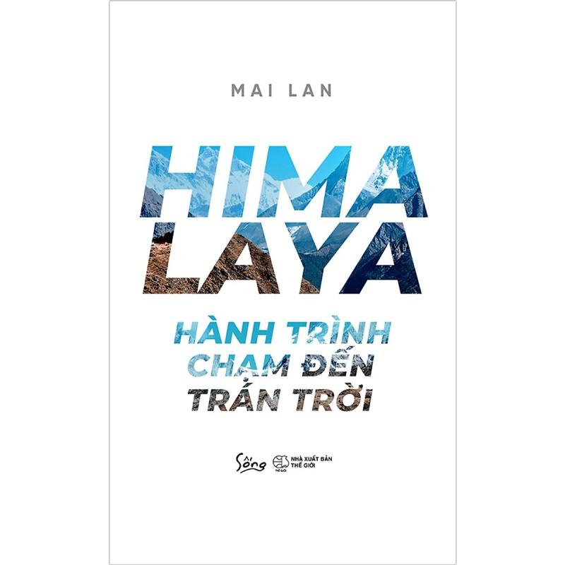 Sách - HIMALAYA – Hành Trình Chạm Đến Trán Trời
