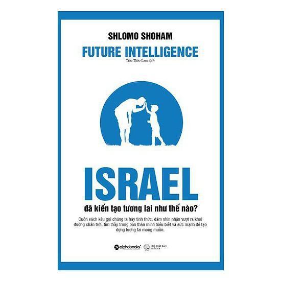 Sách - Israel Đã Kiến Tạo Tương Lai Như Thế Nào? Giá Tốt Nhất Thị Trường