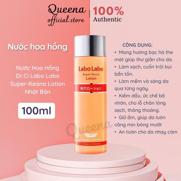 Nước Hoa Hồng Dr.Ci Labo Labo Super-Keana Lotion Nhật Bản 100ml giúp dưỡng ẩm, sáng da, se khít lỗ chân lông - F1