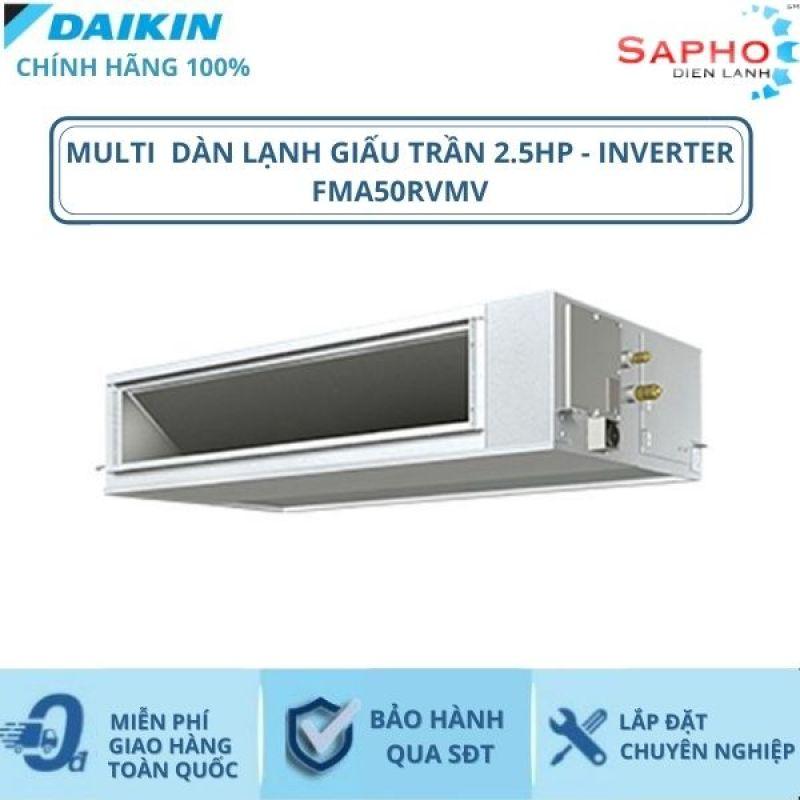 Máy Lạnh Multi Dàn Lạnh Giấu Trần FMA50RVMV - 2hp – 18000btu Inverter R32 - Hàng chính hãng - Điện máy SAPHO