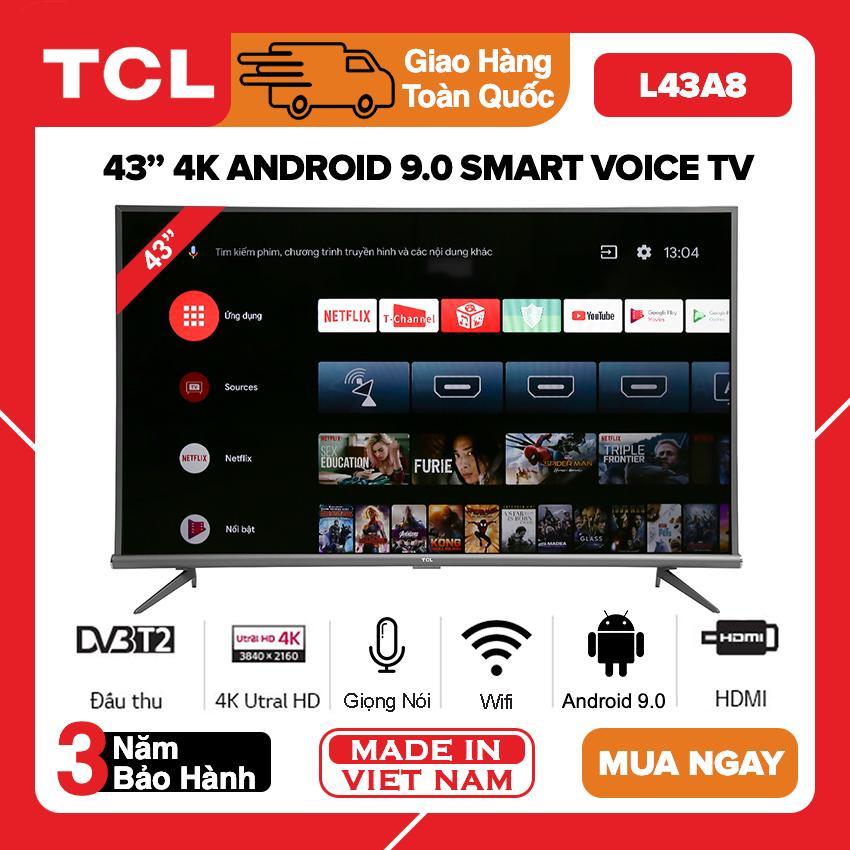 Bảng giá Smart Android 9.0 TV TCL 43 inch UHD 4K - Model L43A8 (Điều Khiển Giọng Nói, Fim+, MyTV, FPT Play, Spotify, Điều khiển điện thoại, Bluetooth) - Bảo Hành 3 Năm