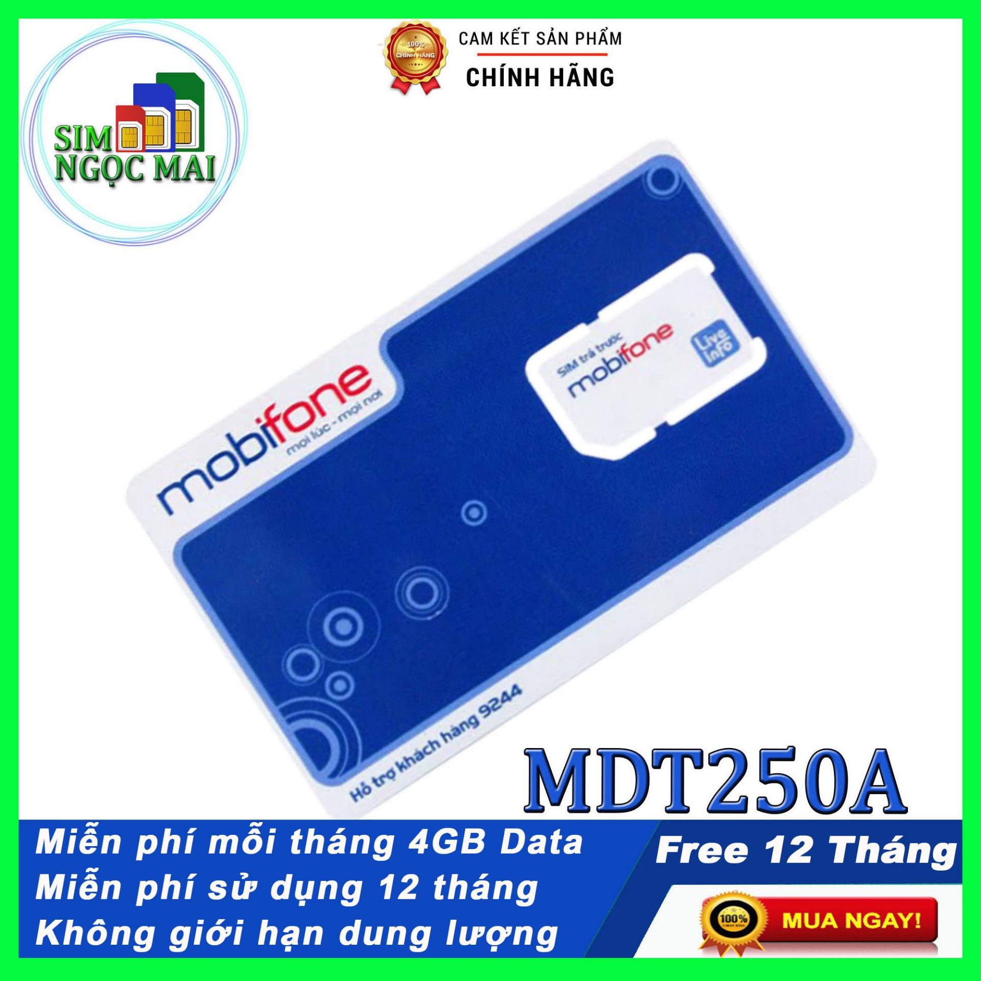 Ưu Đãi Khuyến Mại Khi Mua Sim 4G Mobifone MDT250A Trọn Gói 1 Năm ( 4gb/tháng)