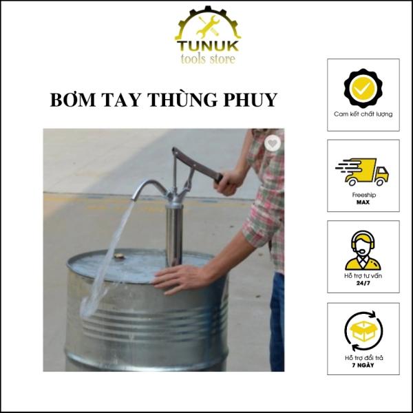 Bơm tay thùng phuy TUNUK chất liệu inox sử dụng bơm dầu xăng nhớt diezel hóa chống không ăn mòn