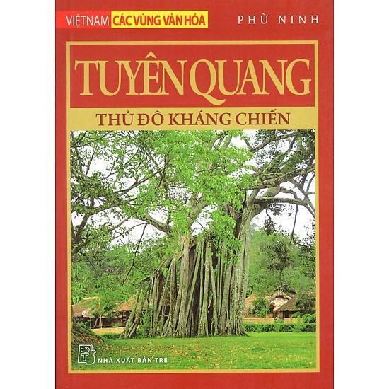 Mua Tuyên Quang - Thủ Đô Kháng Chiến