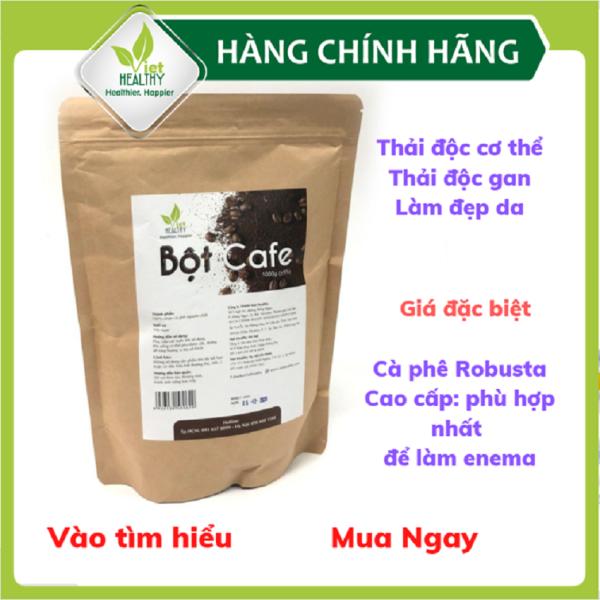 Bột cà phê nguyên chất Enema Viet Healthy 1kg - Coffee enema- cafe enema có tác dụng làm đẹp da, thải độc đại tràng, gan, bảo vệ sức khỏe, chống viêm, làm săn chắc thành đại tràng, cầm máu- Viethealthy giá rẻ