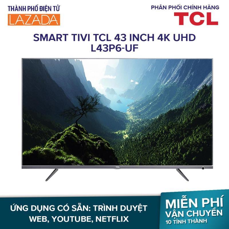 Bảng giá Smart Tivi TCL 43 inch 4K UHD L43P6-UF