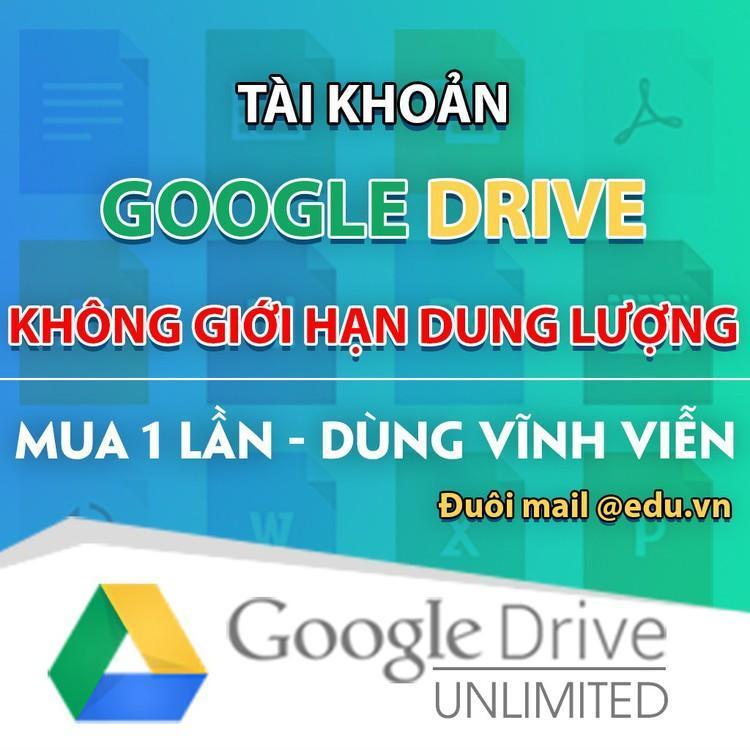 Giảm giá 50% Bộ tài khoản Google Drive Không giới hạn dung