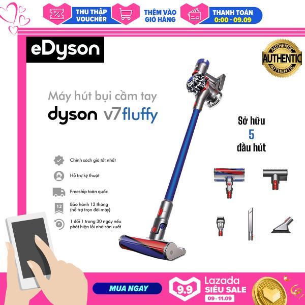 Máy hút bụi cầm tay Dyson V7 Fluffy bộ lọc HEPA 100% Authentic Bảo hành 12 tháng